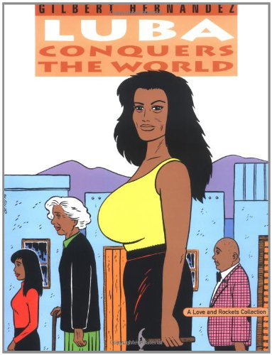 Love & Rockets Vol.14: Luba Conquers the World: Hernandez, Gilbert