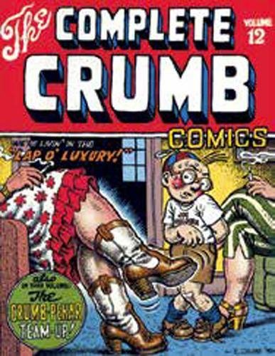 9781560972648: Complete Crumb Comics Volume 12 Were Livin in the Lap of Luxury: We're Living in the Lap of Luxury v. 12