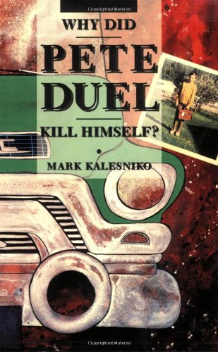 9781560972662: Why Did Pete Duel Kill Himself?