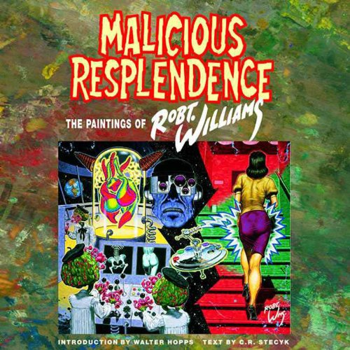 Malicious Resplendence: The Paintings of Robt. [Robert] Williams