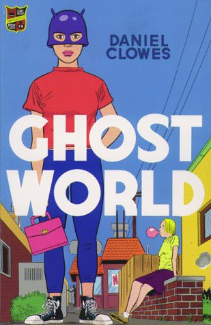 Ghost World [first paperback edition]: Daniel Clowes
