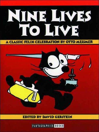 Nine Lives to Live: A Classic Felix Celebration: Otto Messmer