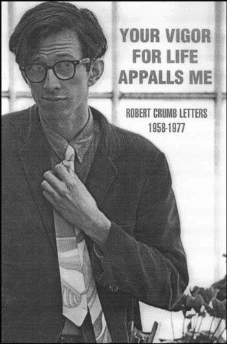 9781560973430: Your Vigor for Life Appalls Me: Robert Crumb Letters 1958-1977