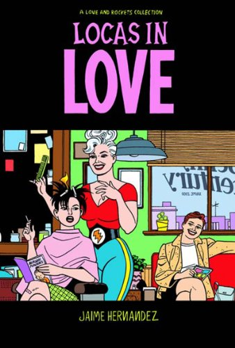9781560974123: Locas in Love (Love and Rockets Collection)