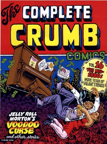 The Complete Crumb: The Mid-1980s More Years of Valiant Struggle: Robert Crumb