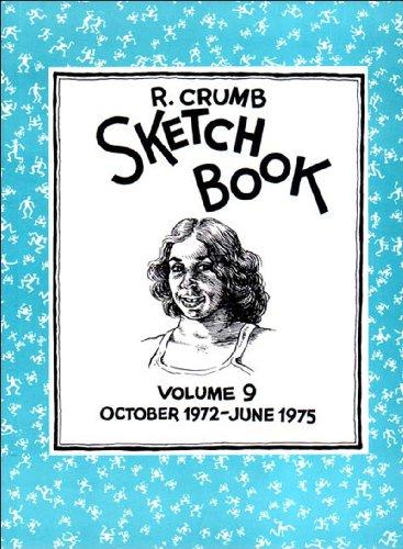R. Crumb Sketchbook: October 1972-June 1975 (Vol. 9) (R. Crumb Sketchbook): Crumb, R.