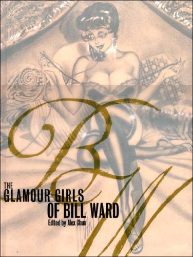 The Glamour Girls of Bill Ward: Ward, Bill