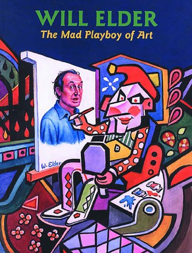 Will Elder: The MAD Playboy of Art