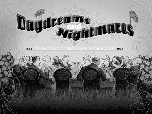 9781560975694: Daydreams and Nightmares: The Fantastic Visions of WInsor McCay, 1898-1934