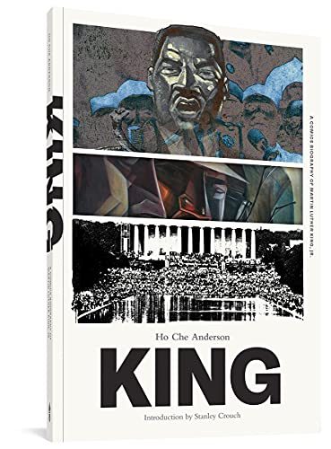 King: A Comics Biography of Martin Luther King, Jr. (The Complete Edition): Anderson, Ho Che