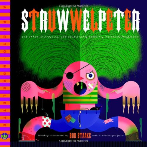 Struwwelpeter and Other Disturbing Tales for Human: Bob Staake