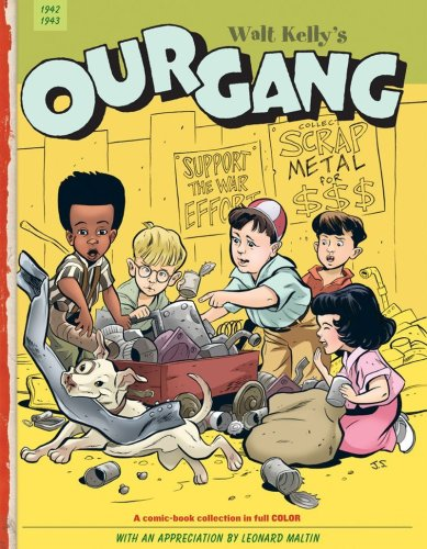 Our Gang: 1942-1943 (Vol. 1) (Walt Kelly's Our Gang) (v. 1) (1560977531) by Walt Kelly