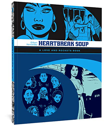 Heartbreak Soup: The First Volume of ''Palomar'' Stories from Love & ...