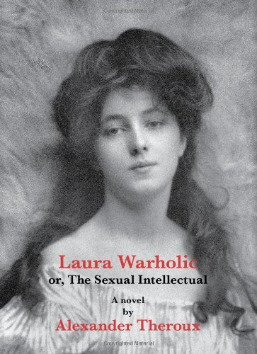 9781560977988: Laura Warholic: Or the Sexual Intellectual