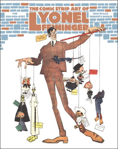 The Comic Strip Art of Lyonel Feininger: The Kin-Der-Kids and Wee Willie Winkie's World (1560978201) by Lyonel Feininger