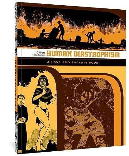 Human Diastrophism (Love & Rockets): Hernandez, Gilbert