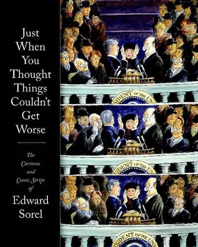 Just When You Thought Things Couldn't Get Worse The Cartoons and Comic Strips of Edward Sorel 9781560978589 A collection of cartoons and comic strips from the Thomas Nast of our time. Edward Sorel is widely recognized as America's premier illustrator. But when he wasn't painting covers and doing drawings for The New Yorker, The Atlantic, Time, Rolling Stone, and many other mass circulation magazines, he was indulging, over the last 30 years, in his first love—making comic strips. Sorel's strips are iconoclastic, cynical, and universally excoriating. No target escapes his watchful wrath: politicians, theological dynasties, ideologues left and right, lawyers, publishers, and the usual gang of movers and shakers—panderers, philistines, money-grubbers. (Nor does he spare himself.) Culled from the pages of The Nation, The Village Voice, Penthouse, and other magazines, Sorel proves he is that most dangerous of creatures—a cartoonist with a chip on his shoulder, an inveterate troublemaker, a burner of bridges. The strips vary widely in tone and genre—from political and social commentary to reportage to autobiographical musings—but they all share Sorel's shrewd and telling observation into human hypocrisy and foibles; often scathing, occasionally wistful, sometimes even elegiac. And they are all drawn with Sorel's trademark elegance, a calligraphic pen and ink technique the like of which hasn't been seen since the turn of the previous century. This is the first compilation of Edward Sorel's comic strips, beautifully designed to complement his classic drawing style.