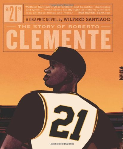 21: The Story of Roberto Clemente: Santiago, Wilfred