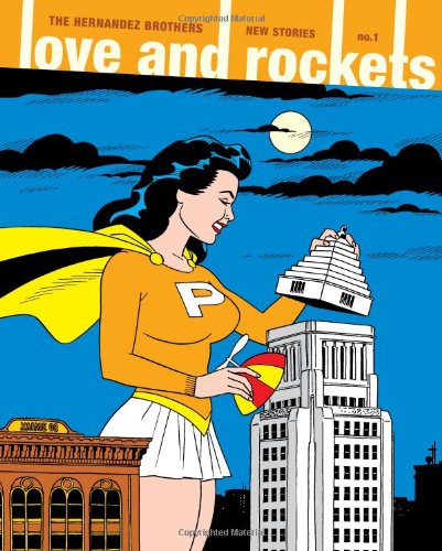 Love and Rockets: New Stories #1 (No. 1) (1560979518) by Jaime Hernandez; Mario Hernandez; Gilbert Hernandez