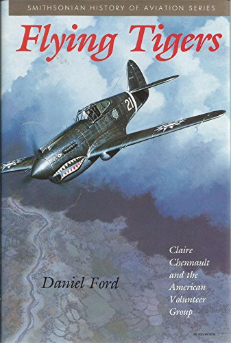 9781560980117: Flying Tigers: Claire Chennault and the American Volunteer Group (Smithsonian History of Aviation and Spaceflight Series)