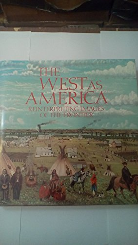 The West As America: Reinterpreting Images of the Frontier, 1820-1920 (1560980230) by William H. Truettner