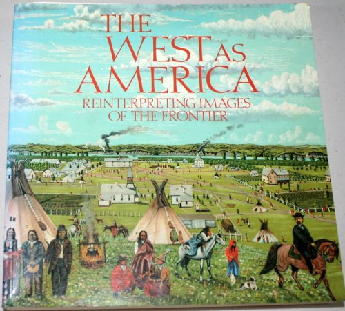 9781560980247: The West as America: Reinterpreting images of the frontier, 1820-1920