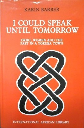 9781560980438: I Could Speak until Tomorrow : Oriki, Women, and the Past in a Yoruba Town