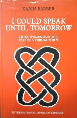 9781560980438: I COULD SPEAK UNTIL TOMORROW: ORIKI, WOMEN AND THE PAST IN A YORUBA TOWN (International African Library)