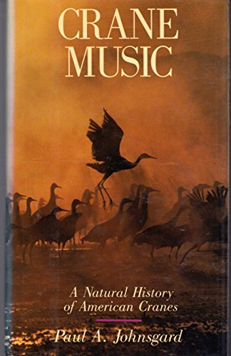 Crane Music: A Natural History of Cranes: Johnsgard, Paul A.