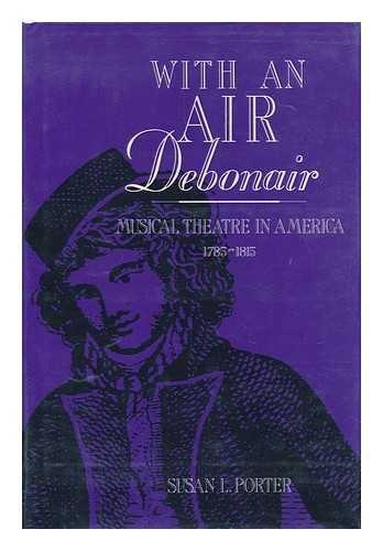 With an air debonair: Musical theatre in: Porter, Susan L.