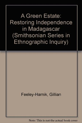 9781560980902: A Green Estate: Restoring Independence in Madagascar (Smithsonian Series in Ethnographic Inquiry)