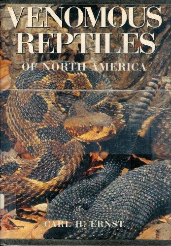 Venomous Reptiles of North America: Ernst, C. H.
