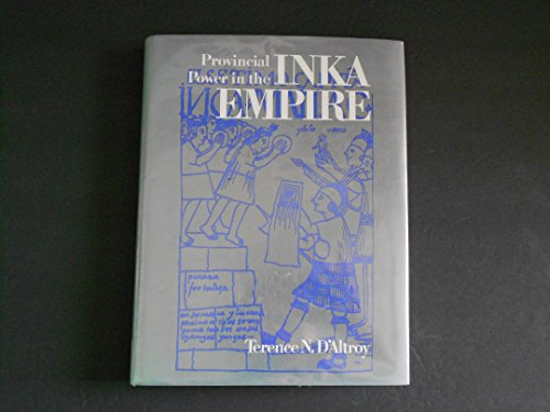 9781560981152: PROVINCIAL POWER IN INKA EMPIRE