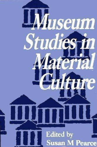 Museum Studies in Material Culture: Pearce, Susan M. (editor)