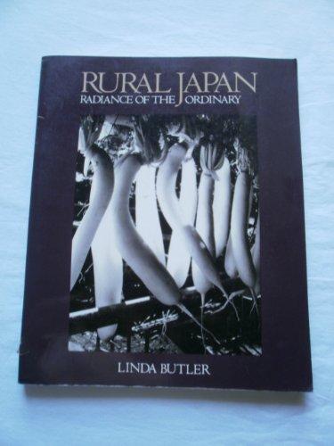 Rural Japan: Radiance of the Ordinary: Butler, Linda [SIGNED]