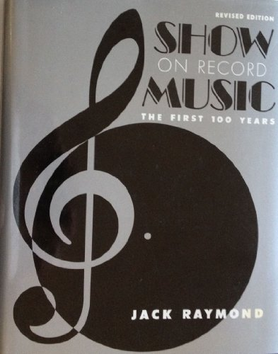 Show Music on Record: The First 100 Years: Raymond, Jack