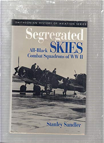 SEGREGATED SKIES (SMITHSONIAN HISTORY OF AVIATION AND SPACEFLIGHT SERIES)