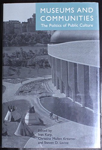 9781560981640: Museums and Communities: The Politics of Public Culture