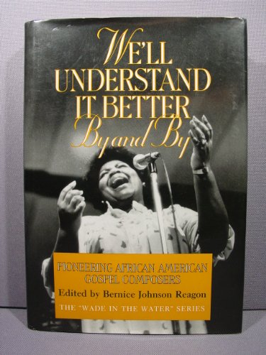 9781560981664: We'll Understand It Better by and by: Pioneering African American Gospel Composers