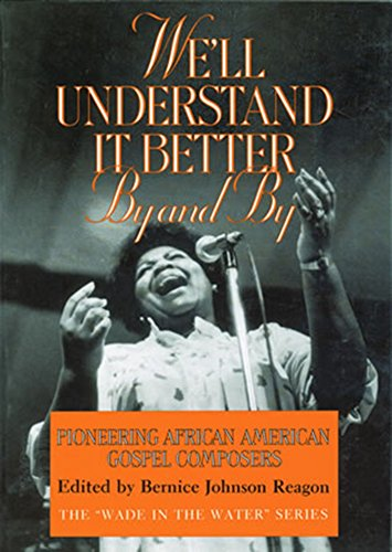 9781560981671: We'll Understand It Better By and By: Pioneering African American Gospel Composers (The