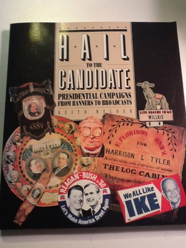 Hail to the President: Presidential Campaigns from Banners to Broadcasts