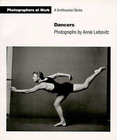 DANCERS: PHOTOGRAPHS BY ANNIE LEIBOVITZ: Smithsonian Series