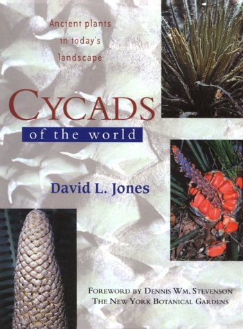 9781560982203: Cycads of the World: Ancient Plants in Today's Landscape