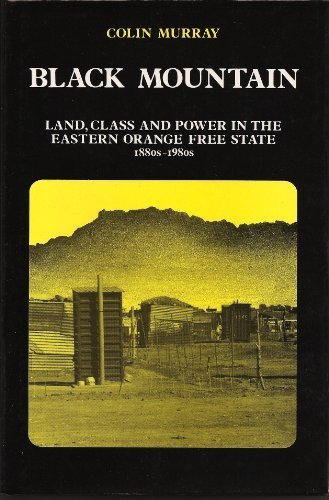 BLACK MOUNTAIN. land, class and power in the Eastern Orange Free State 1880s to 1980s.