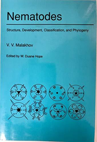 Nematodes: Structure, Development, Classification, and Phylogeny: V. V. Malakhov,