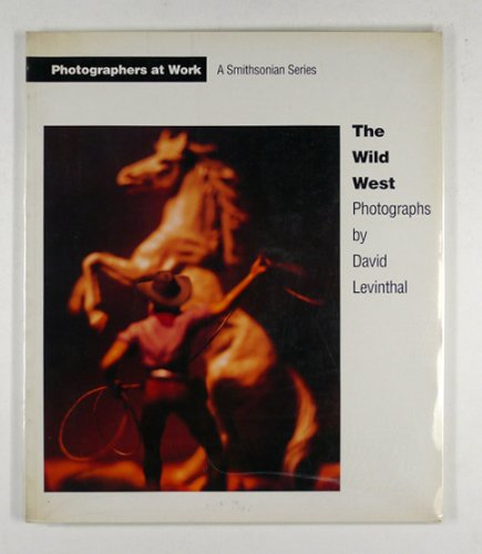 The Wild West: Photographs by David Levinthal: Levinthal, David