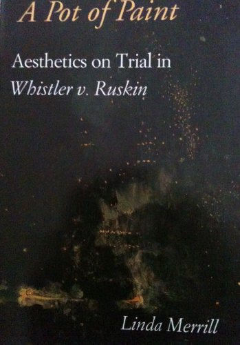 9781560983002: A Pot of Paint: Aesthetics on Trial in Whistler v. Ruskin