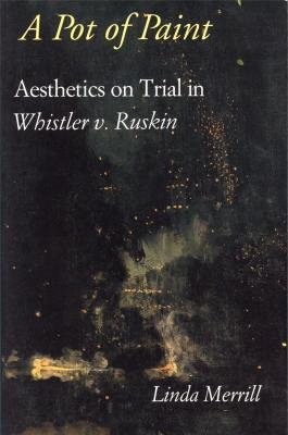 9781560983002 A Pot Of Paint Aesthetics On Trial In Whistler V Ruskin