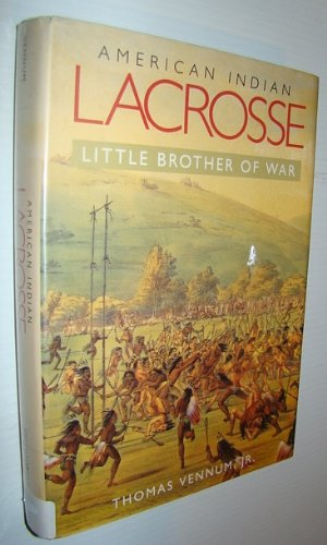 9781560983019: American Indian Lacrosse: Little Brother of War