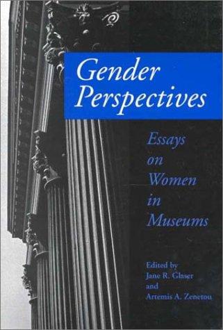 Gender Perspectives Essays on Women in Museums: Glaser, Jane R.